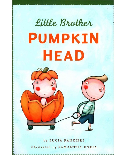 Little Brother Pumpkin Head (School And Library) (Lucia Panzieri) - image 1 of 1