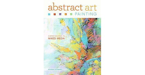 Abstract Art Painting : Expressions in Mixed Media (Paperback) (Debora Stewart) - image 1 of 1