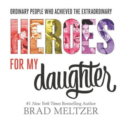 Heroes for My Daughter - by  Brad Meltzer (Hardcover) - image 1 of 1