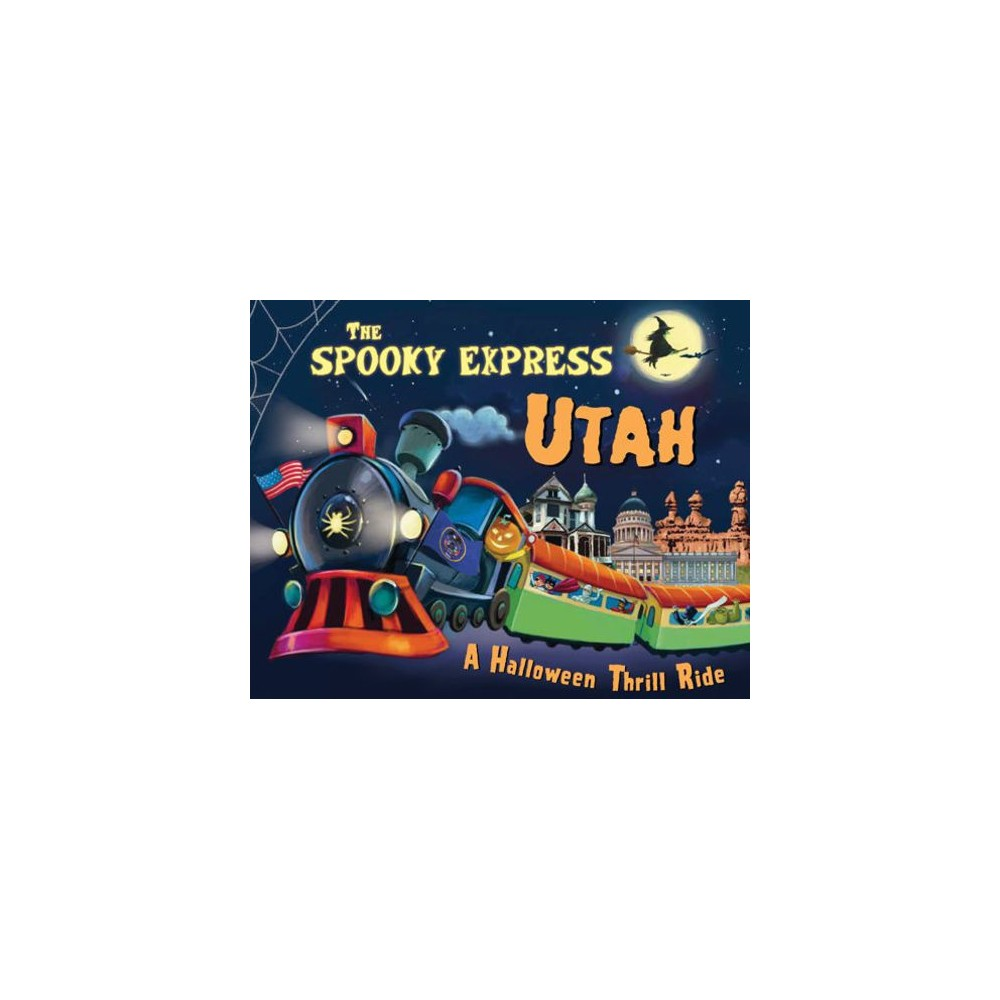 Spooky Express Utah - by Eric James (Hardcover)