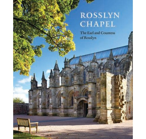 Rosslyn Chapel -  by Earl of Rosslyn & Countess of Rosslyn (Hardcover) - image 1 of 1