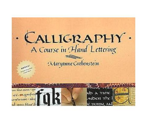 Calligraphy : A Course in Hand Lettering (Hardcover) (Maryanne Grebenstein) - image 1 of 1