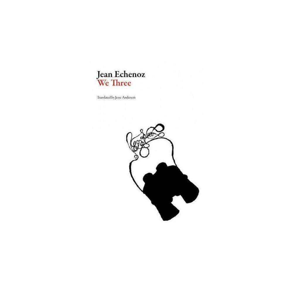 We Three (Paperback) (Jean Echenoz)
