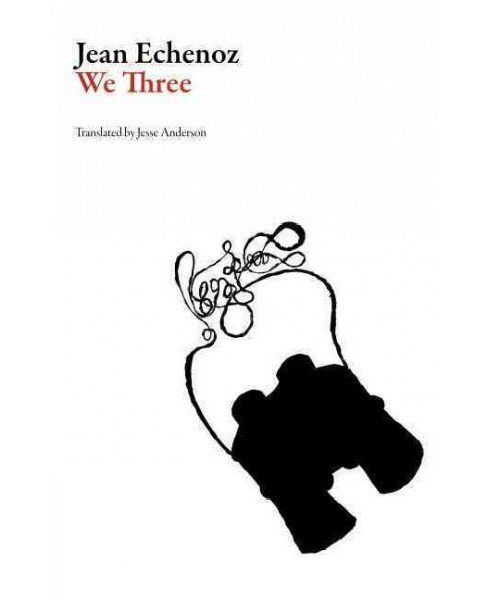 We Three (Paperback) (Jean Echenoz) - image 1 of 1