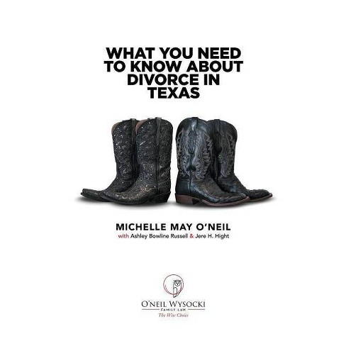 What You Need to Know about Divorce in Texas - by  Michelle May O'Neil (Paperback) - image 1 of 1