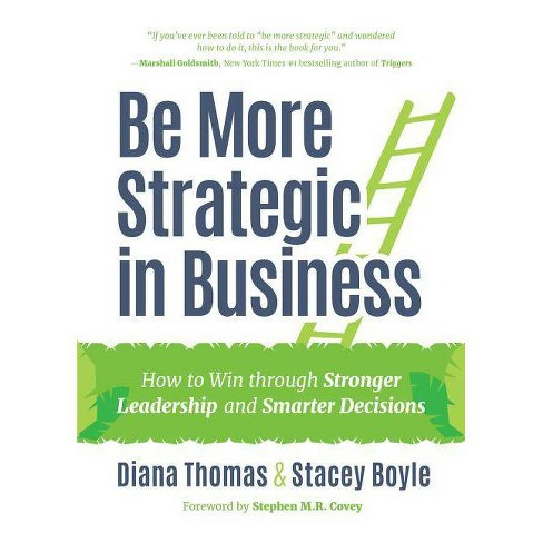Be More Strategic in Business - by  Diana Thomas & Stacey Boyle (Hardcover) - image 1 of 1