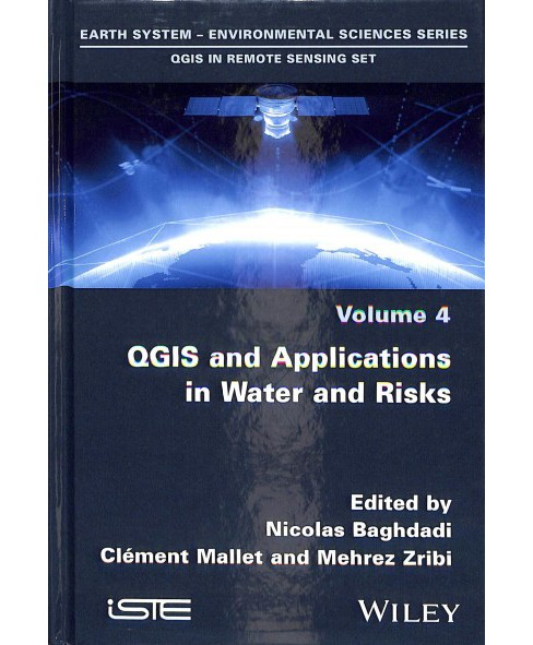 QGIS and Applications in Water and Risks -  (Qgis in Remote Sensing Set) (Hardcover) - image 1 of 1