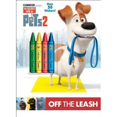 Off the Leash -  Deluxe (Secret Life of Pets 2) (Paperback)