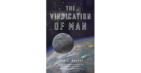 Vindication of Man (Hardcover) (John C. Wright) - image 1 of 1