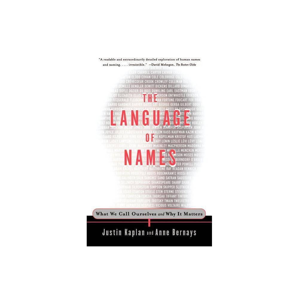 The Language Of Names By Kaplan Anne Bernays Justin Kaplan Paperback