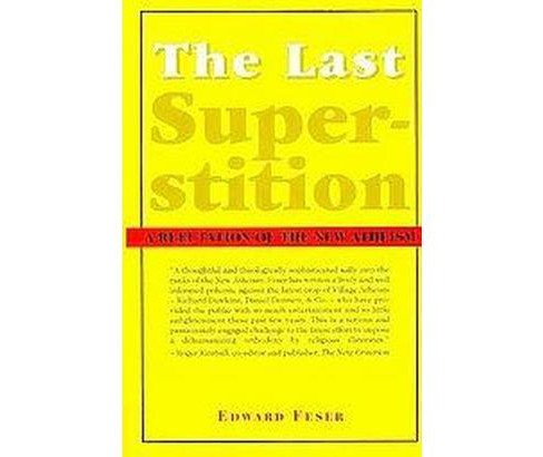 Last Superstition : A Refutation of the New Atheism (Paperback) (Edward Feser) - image 1 of 1