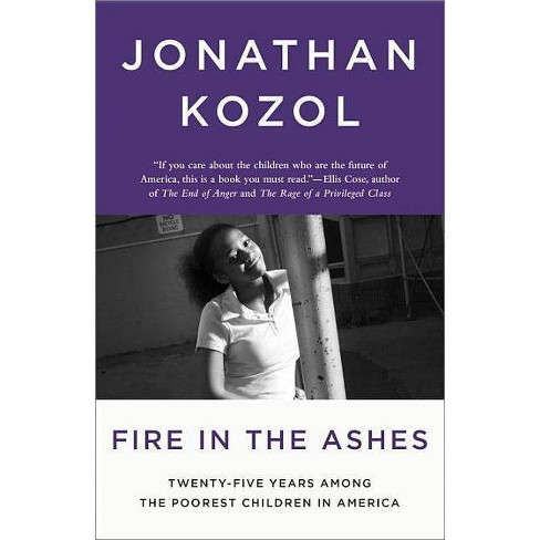 Fire in the Ashes - by  Jonathan Kozol (Paperback) - image 1 of 1