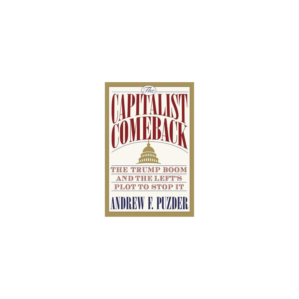 Capitalism Comeback : The Trump Boom and the Left's Plot to Stop It - Unabridged by Andrew F. Puzder