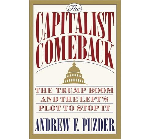 Capitalism Comeback : The Trump Boom and the Left's Plot to Stop It - Unabridged by Andrew F. Puzder - image 1 of 1