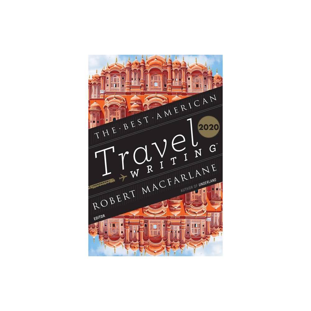 The Best American Travel Writing 2020 Best American Series R By Jason Wilson Robert Macfarlane Paperback