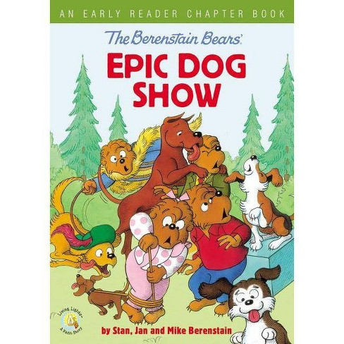 The Berenstain Bears' Epic Dog Show - (Berenstain Bears/Living Lights: A Faith Story) (Paperback) - image 1 of 1