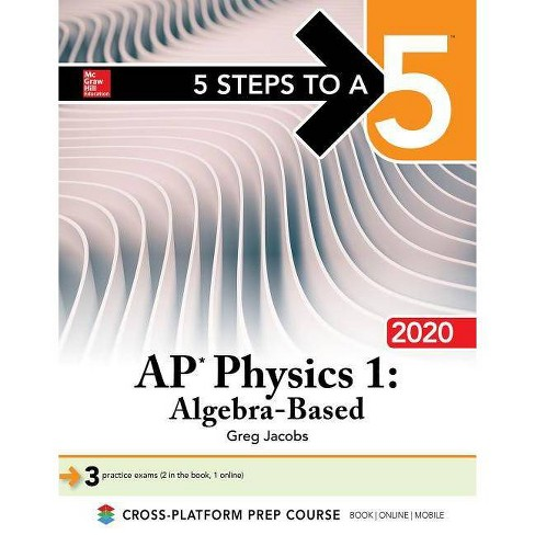 5 Steps to a 5: AP Physics 1 Algebra-Based 2020 - by Greg Jacobs (Paperback)