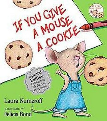 If You Give a Mouse a Cookie (25th Anniversary Edition)(Hardcover)by Laura Numeroff