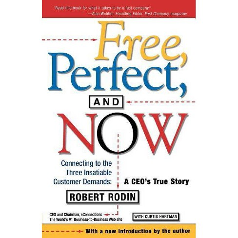 Free, Perfect, and Now - (CEO's True Story) by  Robert Rodin (Paperback) - image 1 of 1