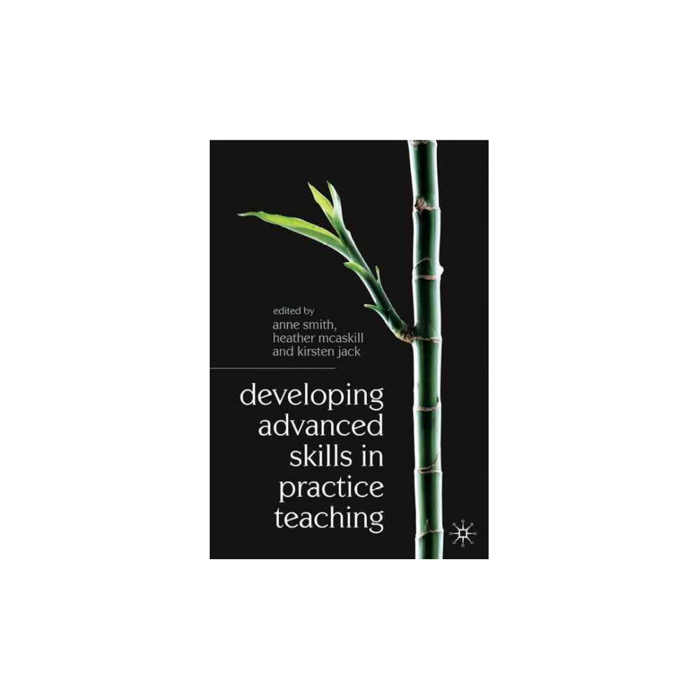 Developing Advanced Skills in Practice Teaching - (Paperback)