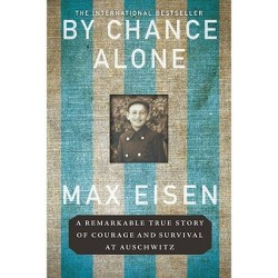 By Chance Alone - by  Max Eisen (Paperback)