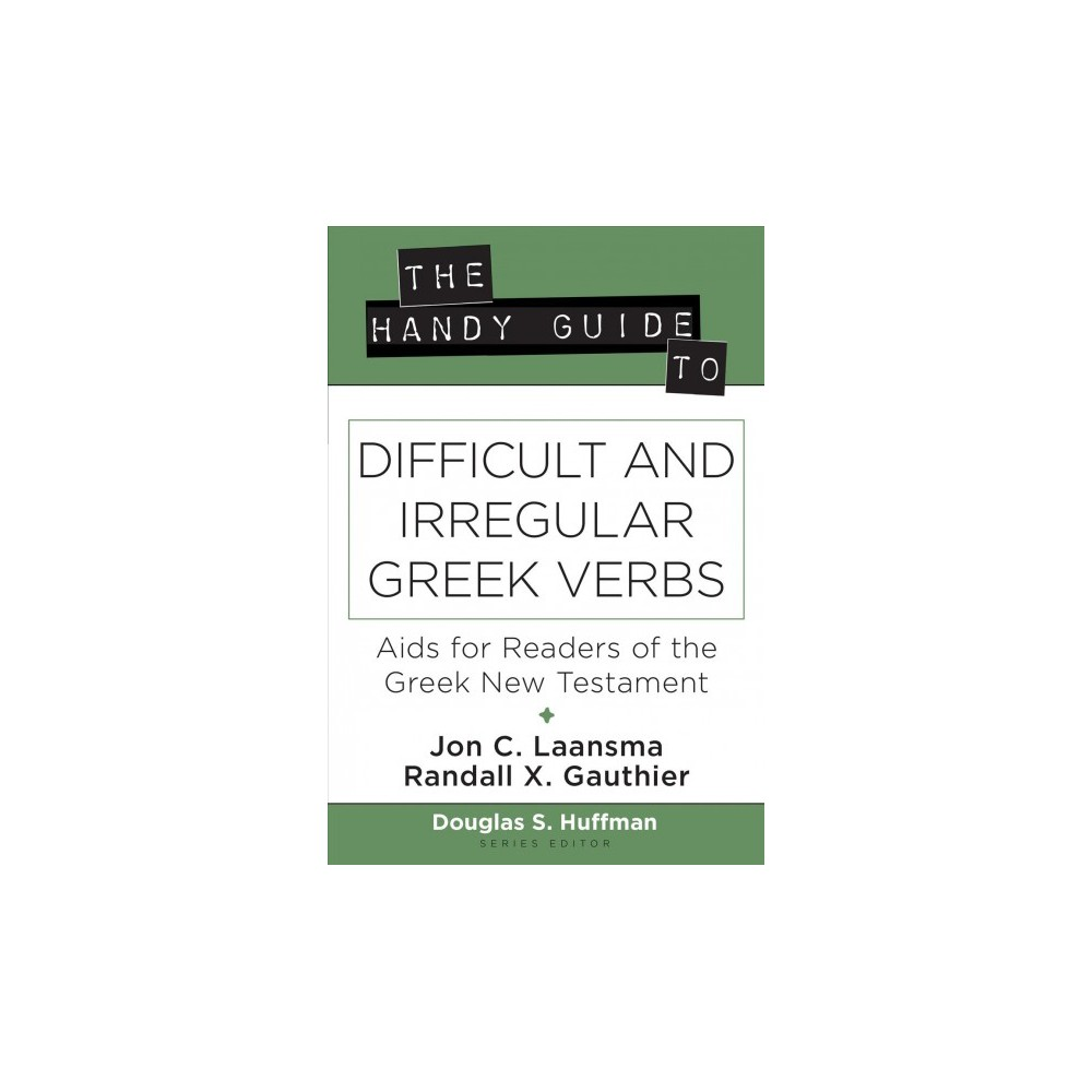 Handy Guide to Difficult and Irregular Greek Verbs : Aids for Readers of the Greek New Testament