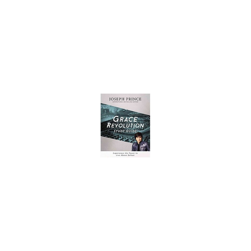 Grace Revolution : Experience the Power to Live Above Defeat (Study Guide) (Paperback) (Joseph Prince)