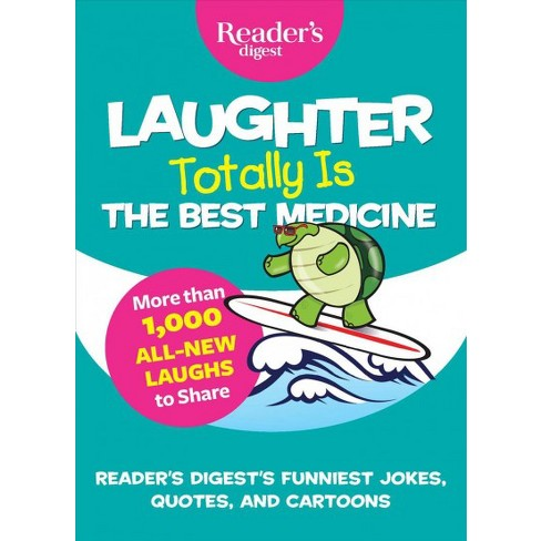 Laughter Totally Is The Best Medicine Our Funniest Jokes Quotes