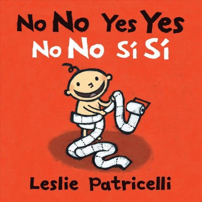 No No Yes Yes/No No Sí Sí - (Leslie Patricelli Board Books)by Leslie Patricelli (Board Book)