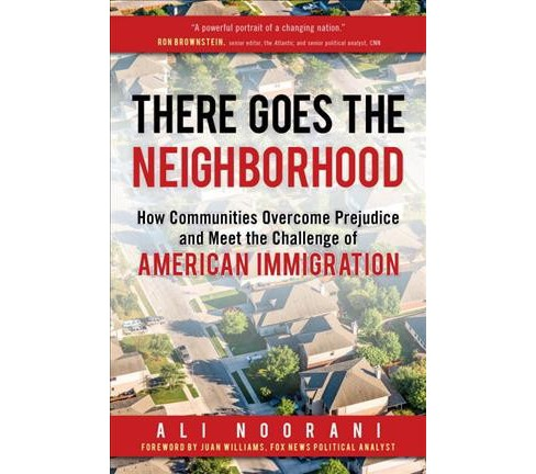 There Goes the Neighborhood : How Communities Overcome Prejudice and Meet the Challenge of American - image 1 of 1