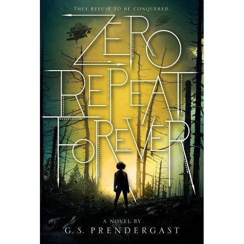 Zero Repeat Forever - (Nahx Invasions) by  G S Prendergast (Paperback) - image 1 of 1