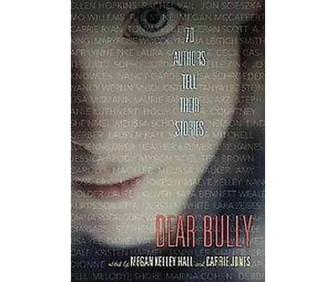 Dear Bully : 70 Authors Tell Their Stories (Paperback) - image 1 of 1