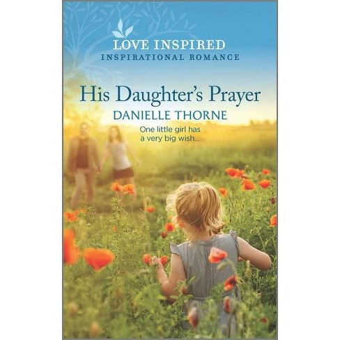 His Daughter's Prayer - by  Danielle Thorne (Paperback) - image 1 of 1