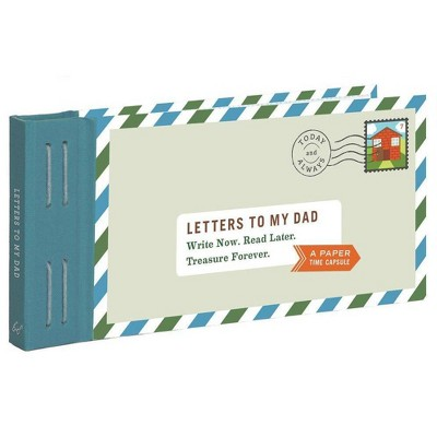 Letters to My Dad : Write Now. Read Later. Treasure Forever. (Hardcover)(Lea Redmond)