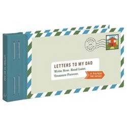 Letters to My Dad : Write Now. Read Later. Treasure Forever. (Hardcover) (Lea Redmond)