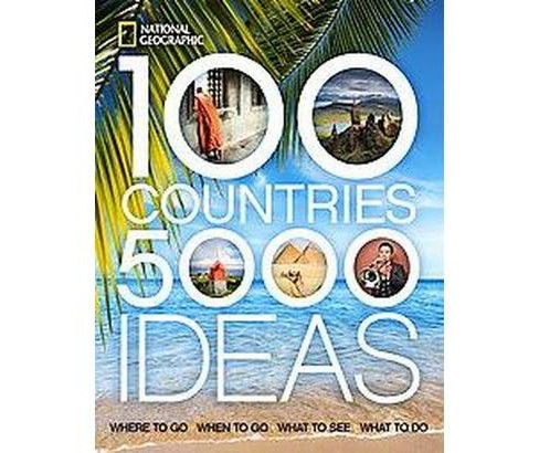 100 Countries, 5,000 Ideas : Where to Go, When to Go, What to See, What to Do (Paperback) - image 1 of 1