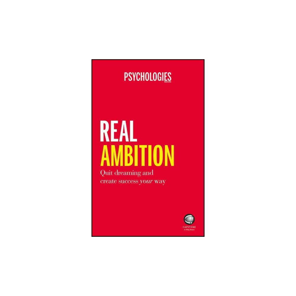 Real Ambition : Quit Dreaming and Create Success Your Way (Paperback)