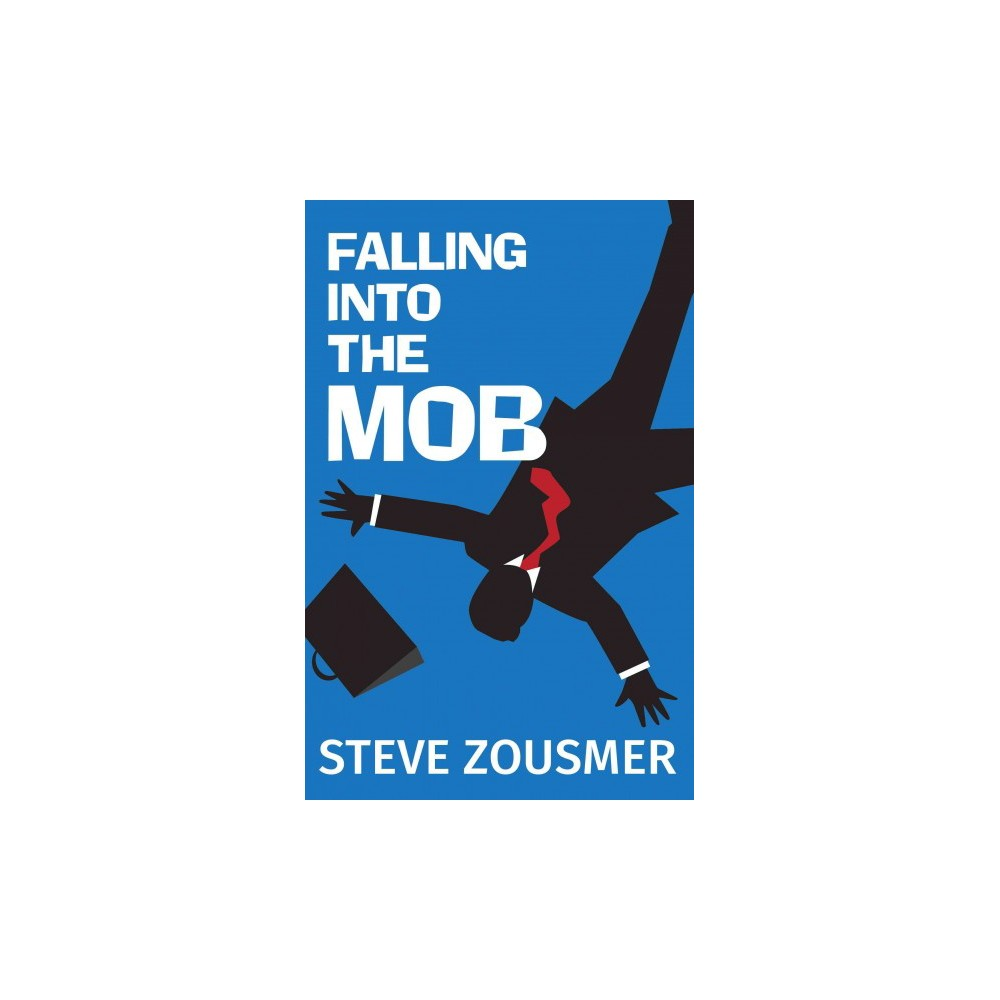 Falling into the Mob (Hardcover) (Steve Zousmer)