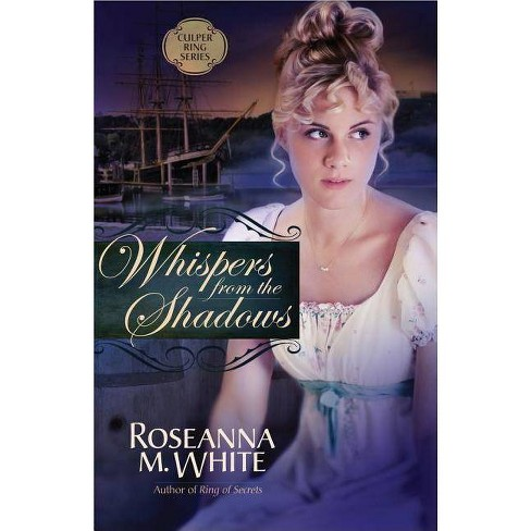 Whispers from the Shadows - (Culper Ring) by  Roseanna M White (Paperback) - image 1 of 1