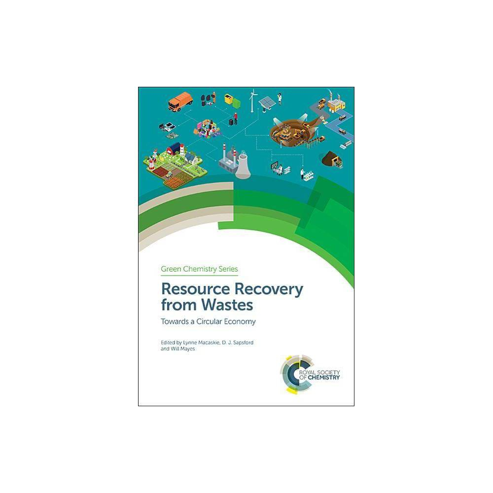 Resource Recovery from Wastes - (Green Chemistry) (Hardcover)
