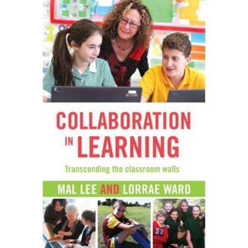 Collaboration in Learning - by  Mal Lee & Lorrae Ward (Paperback) - image 1 of 1