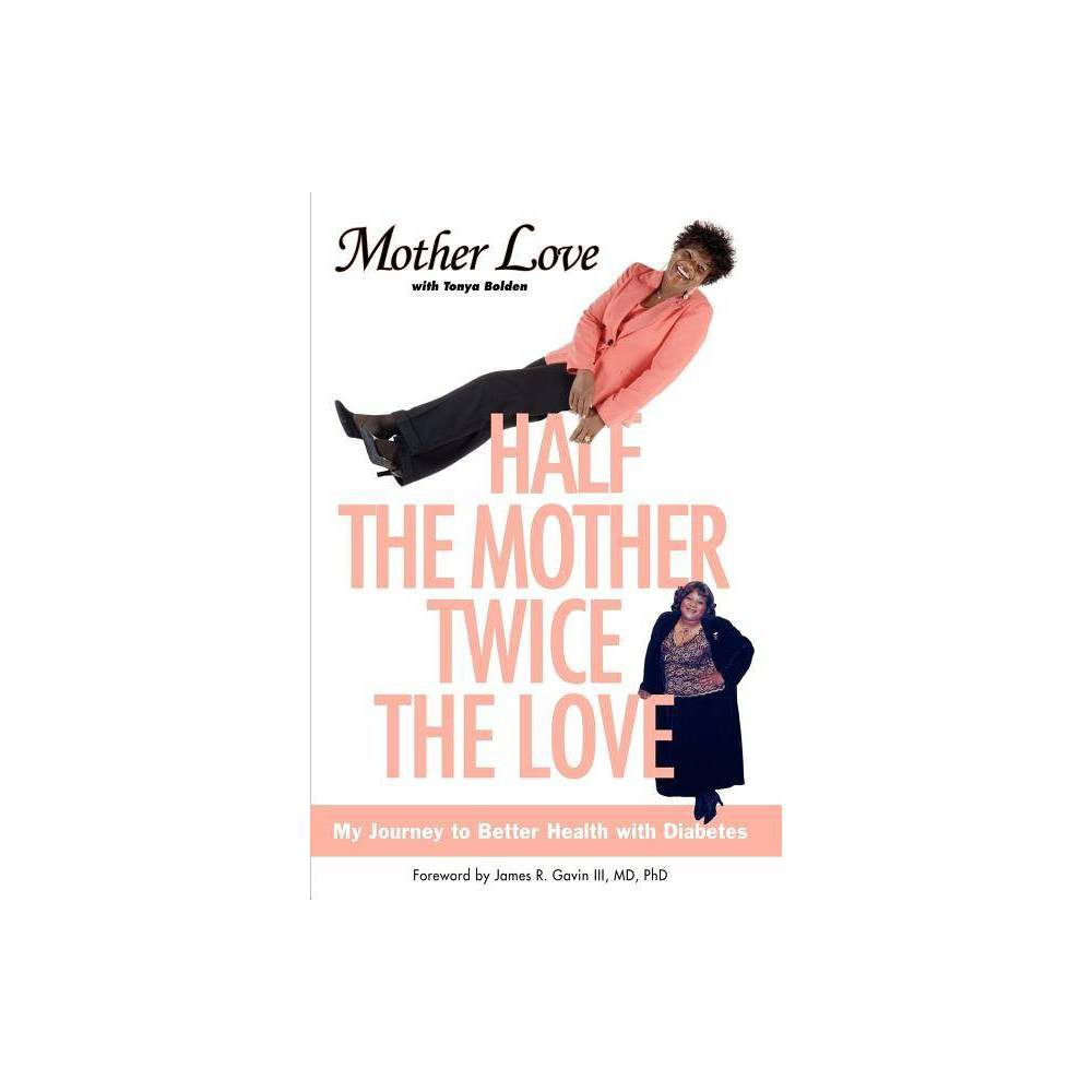 Half The Mother Twice The Love Paperback