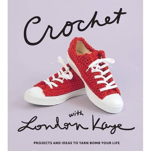 Crochet with London Kaye - (Hardcover) - image 1 of 1