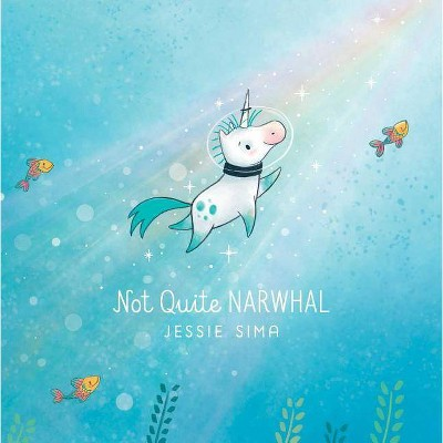 Not Quite Narwhal (School And Library)(Jessie Sima)