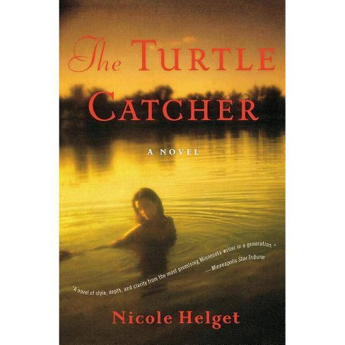 The Turtle Catcher - by  Nicole Lea Helget (Paperback) - image 1 of 1