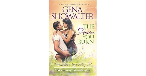 The Hotter You Burn ( Original Heartbreakers) (Paperback) by Gena Showalter - image 1 of 1