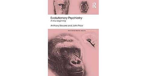 Evolutionary Psychiatry : A New Beginning (Paperback) (Anthony Stevens & John Price) - image 1 of 1