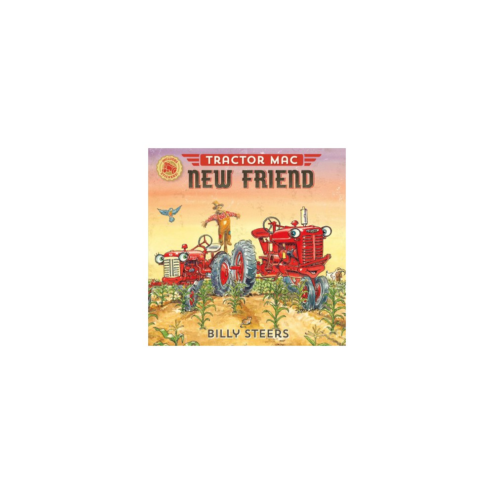 Tractor Mac New Friend - Reprint (Tractor Mac) by Billy Steers (Paperback)