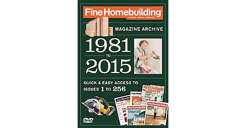 Fine Homebuilding's Magazine Archive 1981-2015 : Quick and Easy Access to Issues 1 to 256 (Hardcover) - image 1 of 1