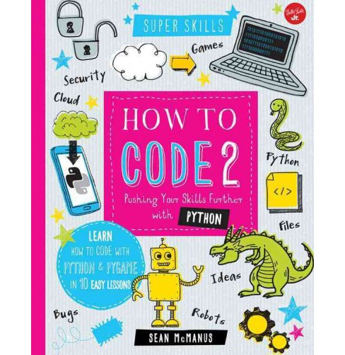 How to Code 2.0 : Pushing Your Skills Further with Python: Learn How to Code With Python in 10 Easy - image 1 of 1